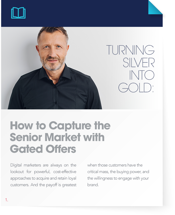 Turning Silver into Gold: How to Capture the Senior Market with Gated Offers
