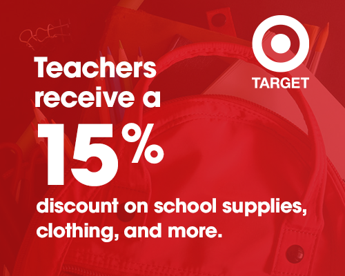 Target - Teacher's receive a 15% discount on school supplies, clothing, and more.